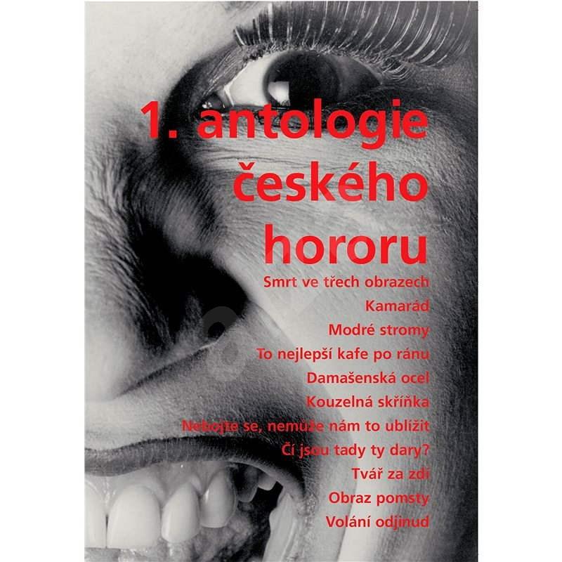 1. antologie českého hororu - kolektiv autorů