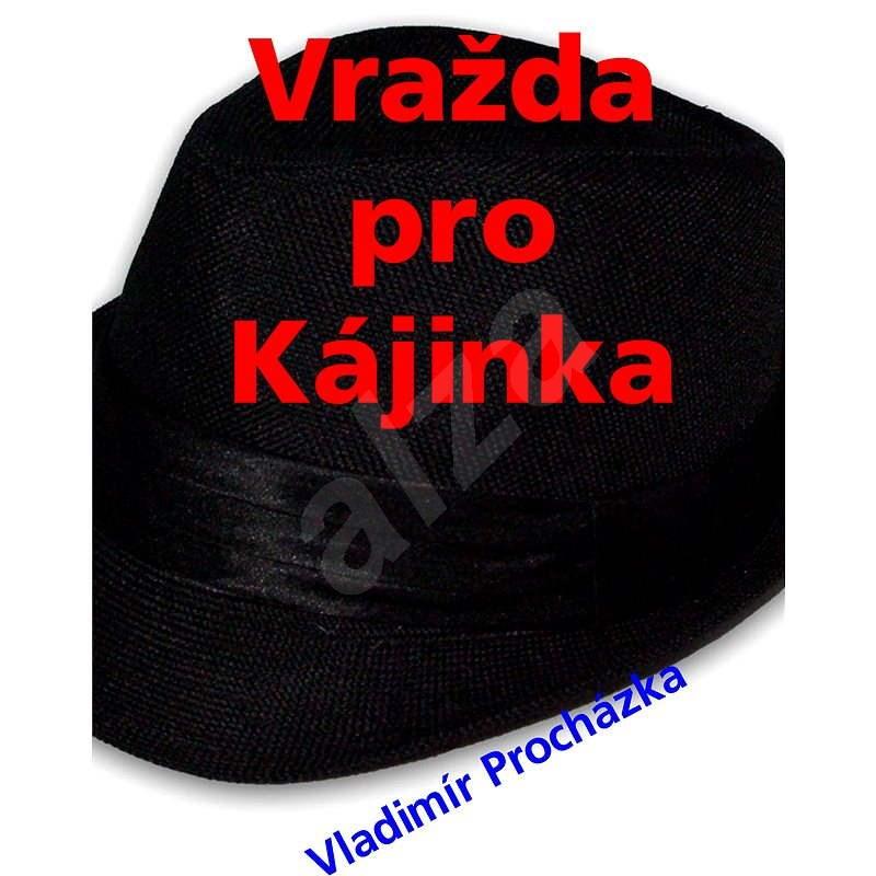 Vražda pro  Kájinka - Vladimír Procházka
