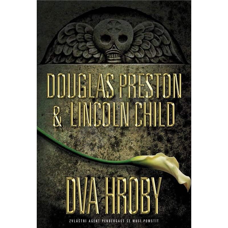Dva hroby - Douglas Preston