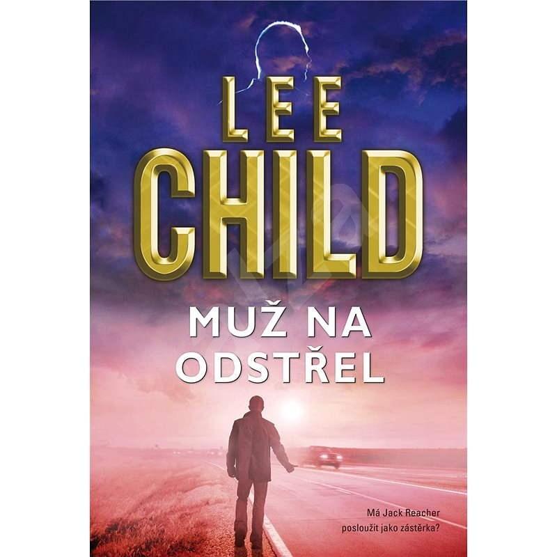 Muž na odstřel - Lee Child