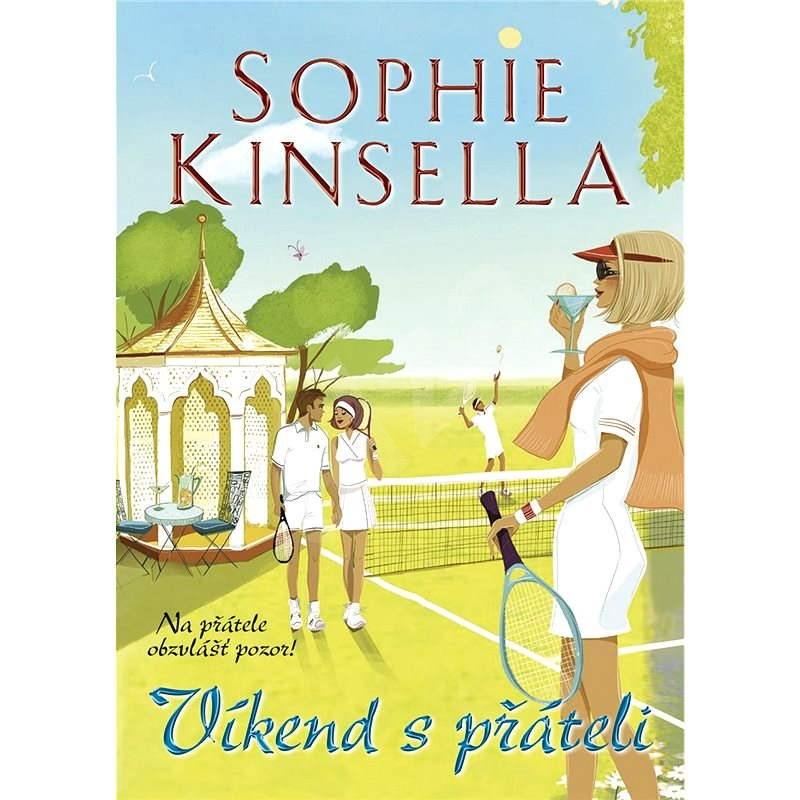 Víkend s přáteli - Sophie Kinsella