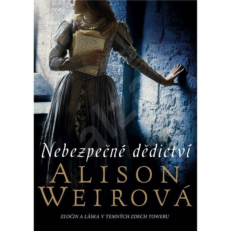 Nebezpečné dědictví - Alison Weirová
