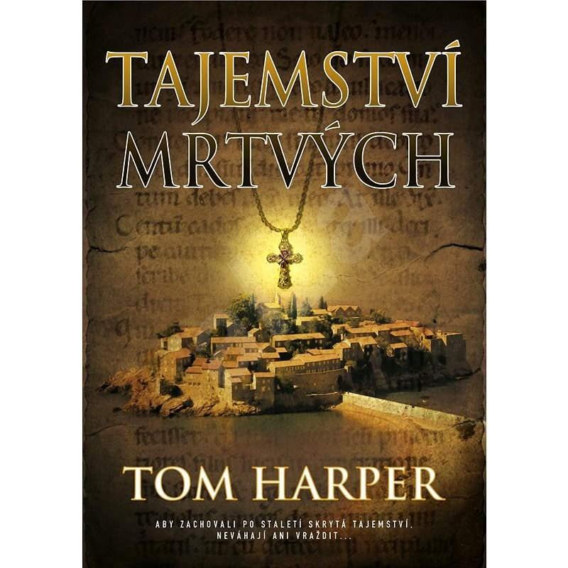 Tajemství mrtvých - Tom Harper