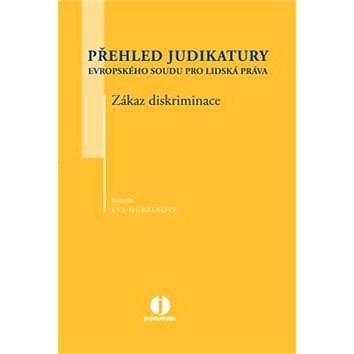 Přehled judikatury Evropského soudu pro lidská práva - Zákaz diskriminace - Eva Hubálková