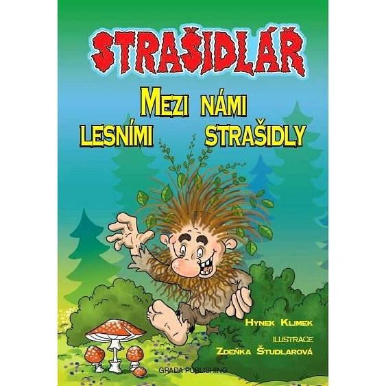 Strašidlář - Mezi námi lesními strašidly - Zdeňka Študlarová