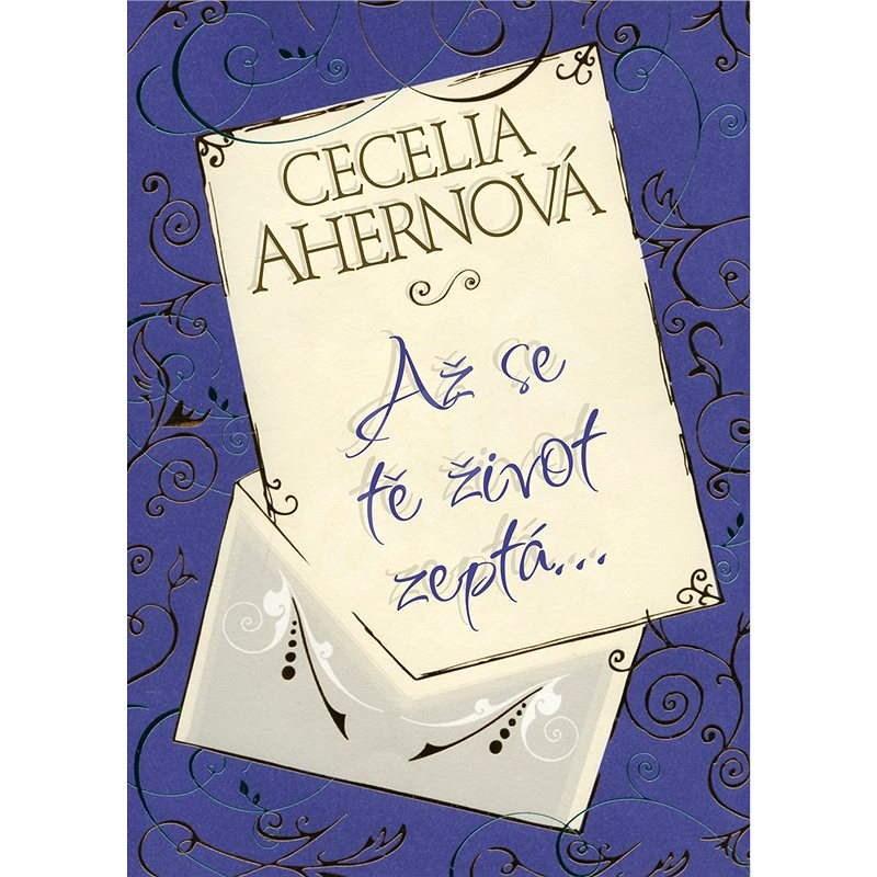 Až se tě život zeptá… - Cecelia Ahernová