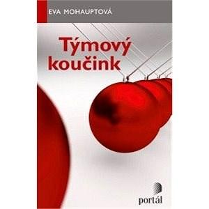 Týmový koučink - Eva Mohauptová