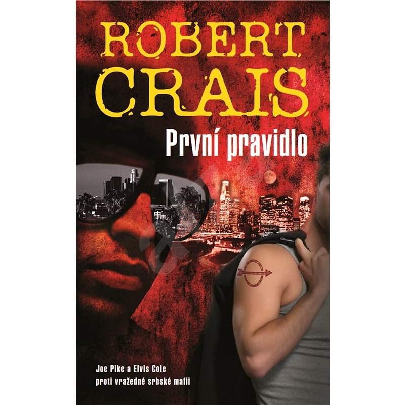 První pravidlo - Robert Crais