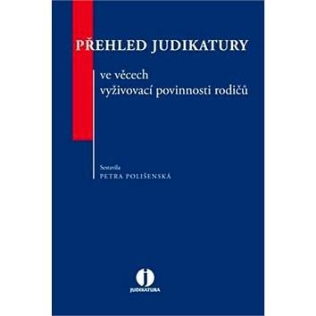 Přehled judikatury ve věcech vyživovací povinnosti rodičů - Petra Polišenská