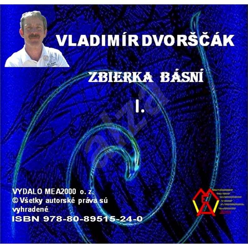 Zbierka básní  I. - Vladimír Dvorščák
