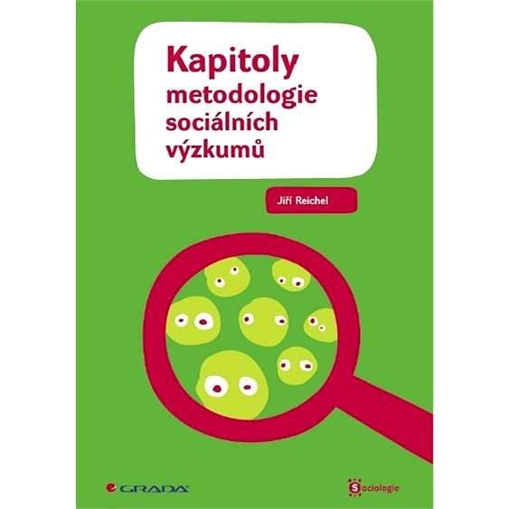 Kapitoly metodologie sociálních výzkumů - Jiří Reichel
