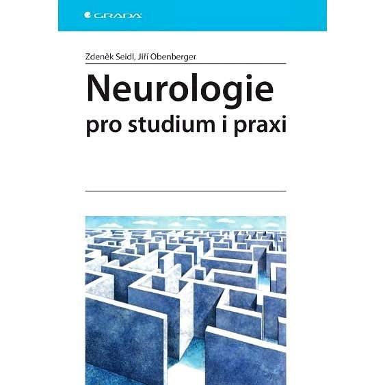 Neurologie pro studium i praxi - Zdeněk Seidl
