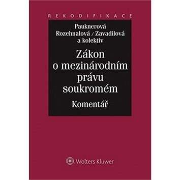 Zákon o mezinárodním právu soukromém - Komentář - Marta Zavadilová