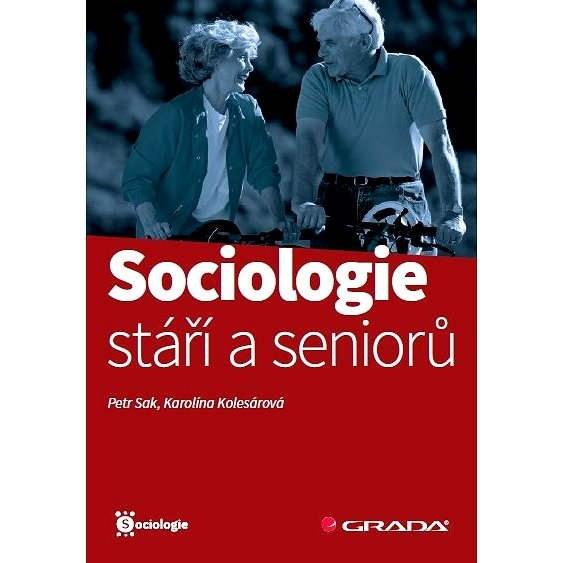 Sociologie stáří a seniorů - Petr Sak