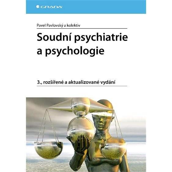 Soudní psychiatrie a psychologie - Pavel Pavlovský