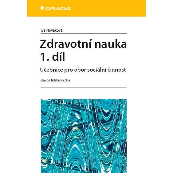Zdravotní nauka 1. díl - Iva Nováková