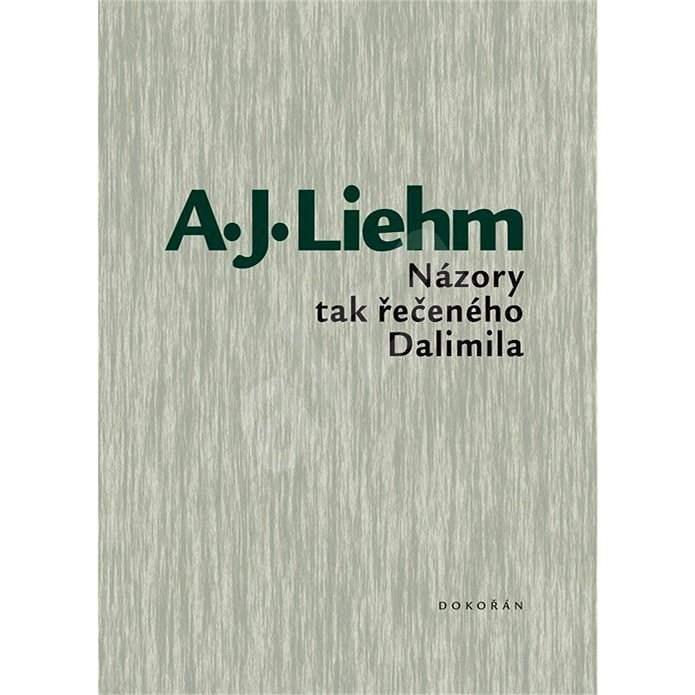 Názory tak řečeného Dalimila - Antonín J. Liehm