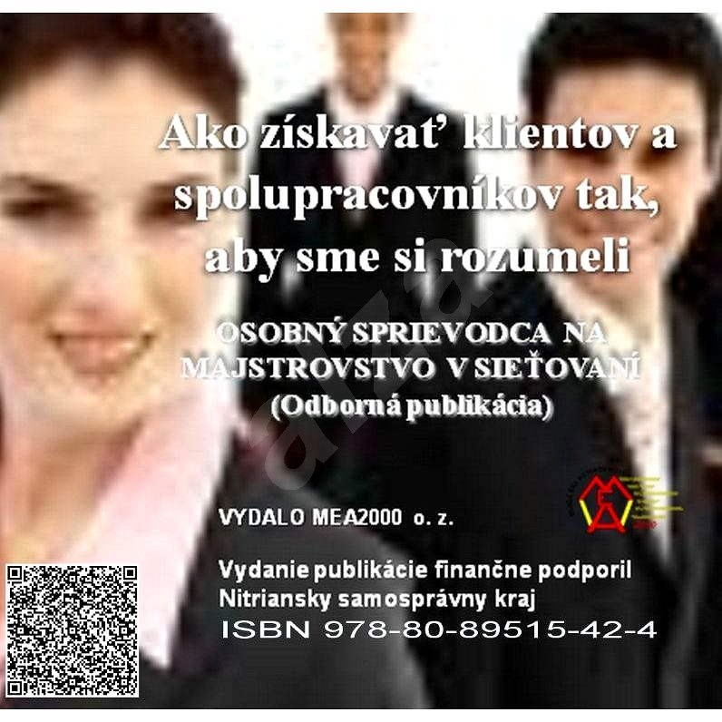 Ako získavať klientov a spolupracovníkov tak, aby sme si rozumeli - MEA2000 o.z. tím spoluautorov