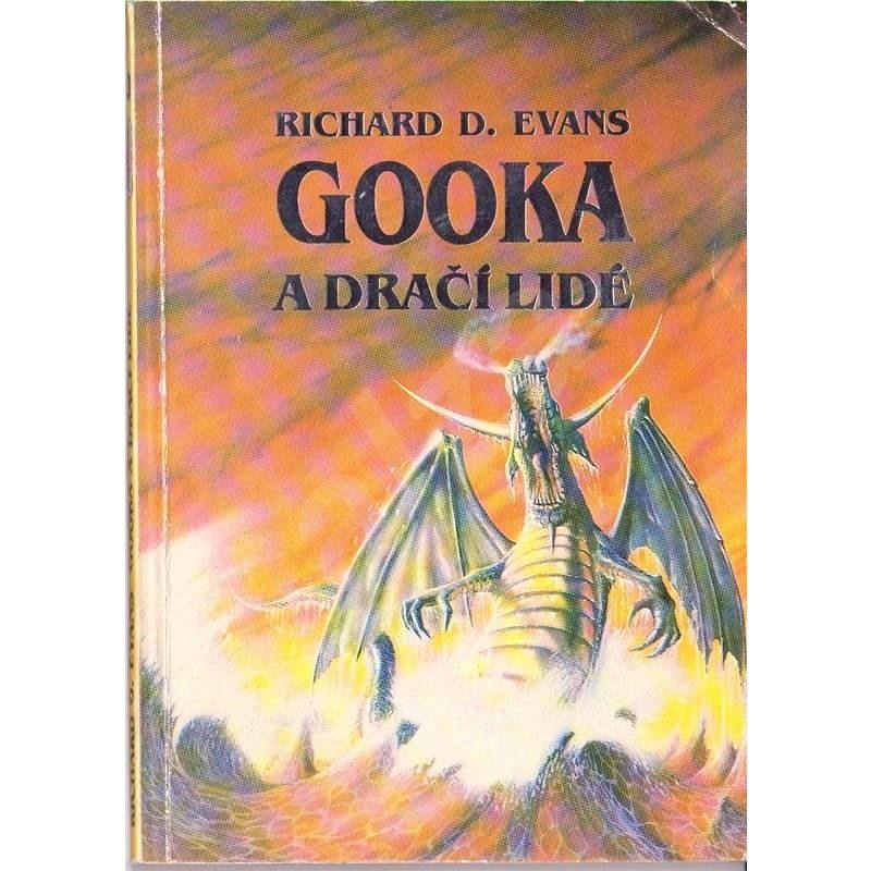Gooka a dračí lidé - Richard D. Evans