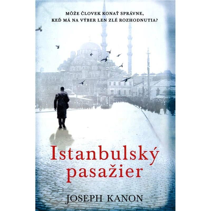 Istanbulský pasažier - Joseph Kanon