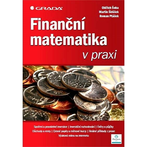 Finanční matematika v praxi - Roman Ptáček