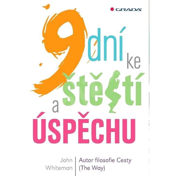 9 dní ke štěstí a úspěchu - John Whiteman