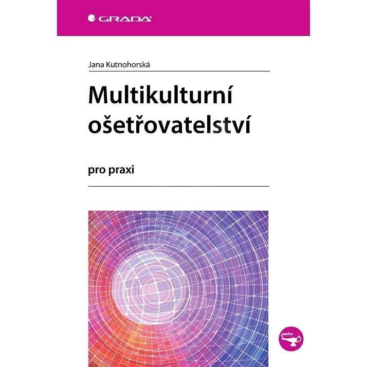Multikulturní ošetřovatelství - Jana Kutnohorská