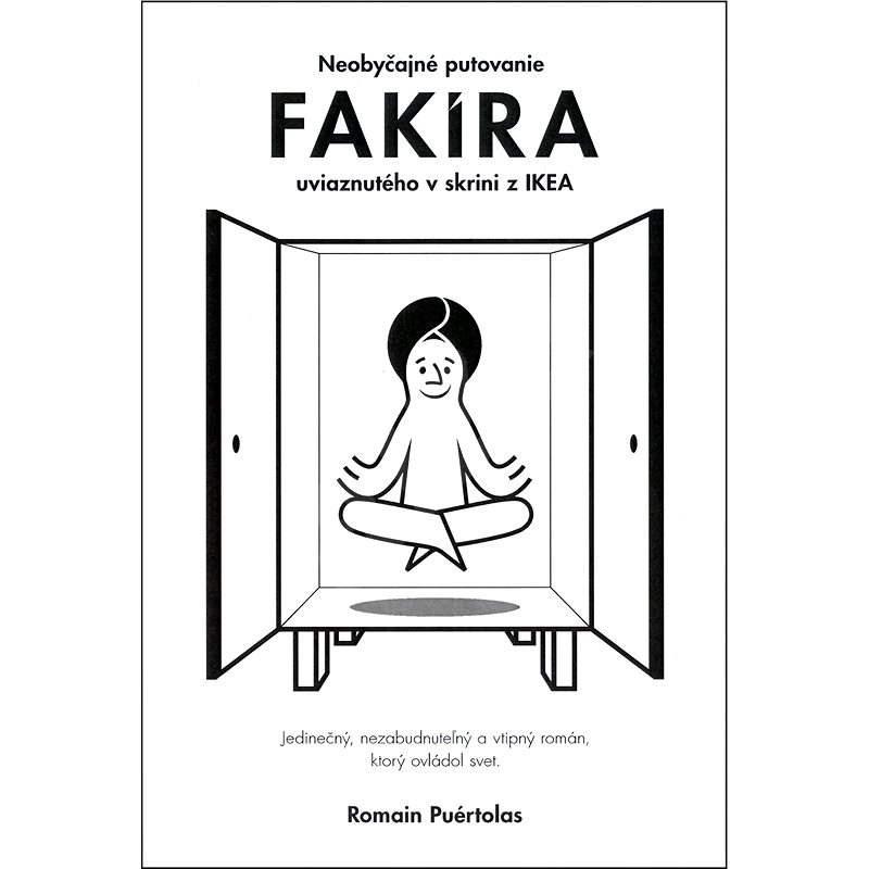 Neobyčajné putovanie fakíra uviaznutého v skrini z IKEA - Romain Puertolas