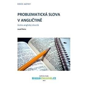 Problematická slova v angličtině: česko-anglický slovník - Jozef Petro