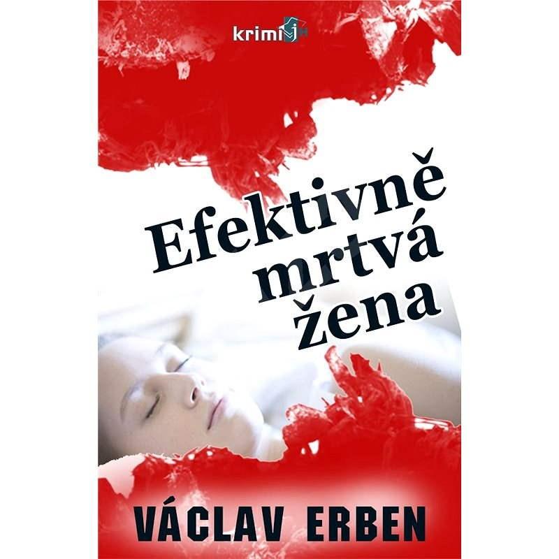 Efektivně mrtvá žena - Václav Erben