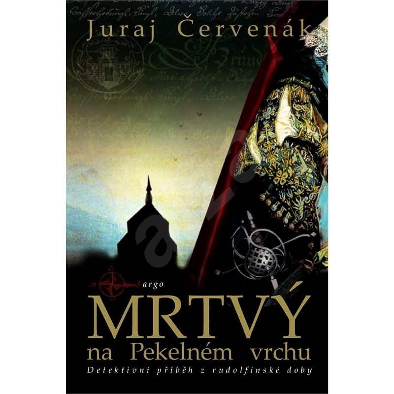 Mrtvý na Pekelném vrchu - Juraj Červenák