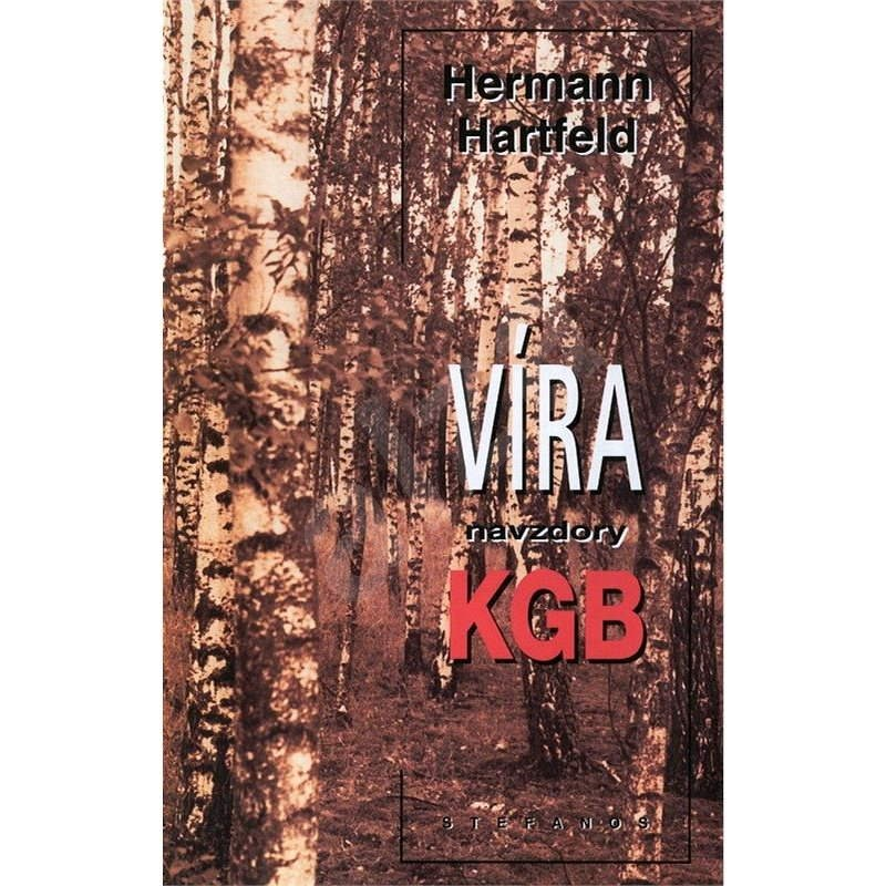 Víra navzdory KGB - Hermann Hartfeld