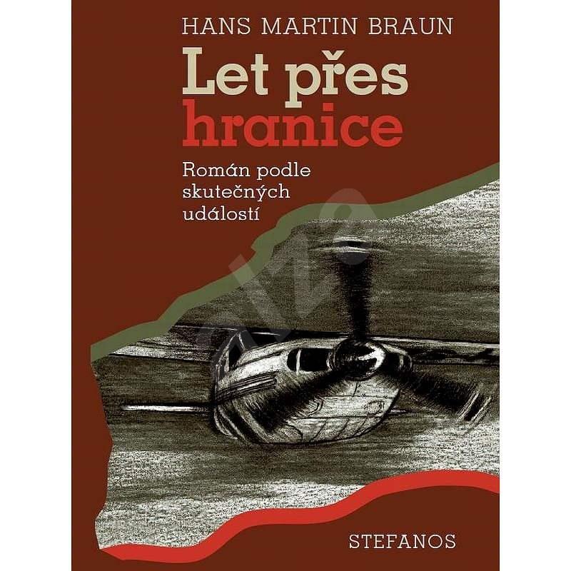 Let přes hranice - Hans Martin Braun