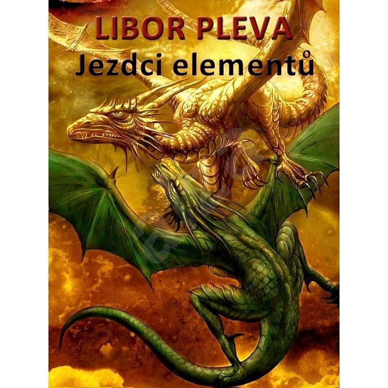 Jezdci elementů - Libor Pleva
