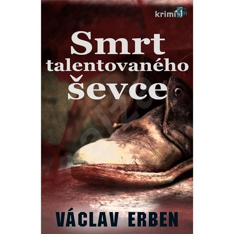 Smrt talentovaného ševce - Václav Erben