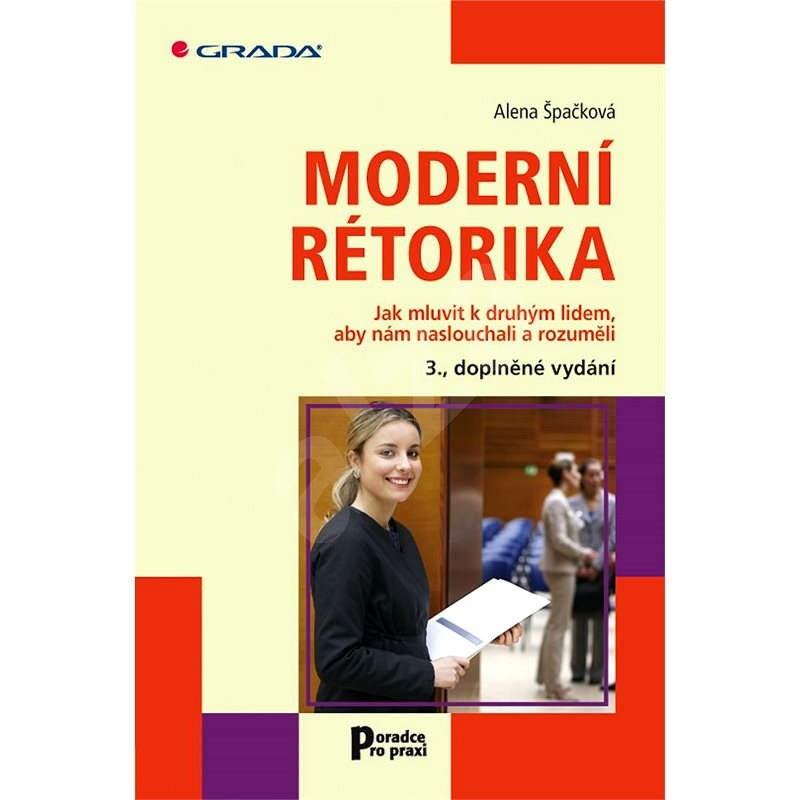 Moderní rétorika - Alena Špačková