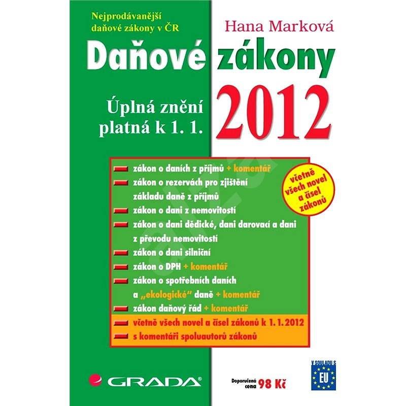 Daňové zákony 2012 - Hana Marková