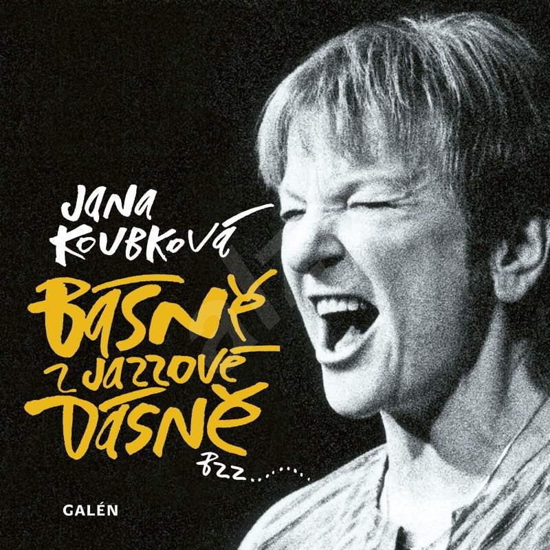 Básně z jazzové dásně - Jana Koubková