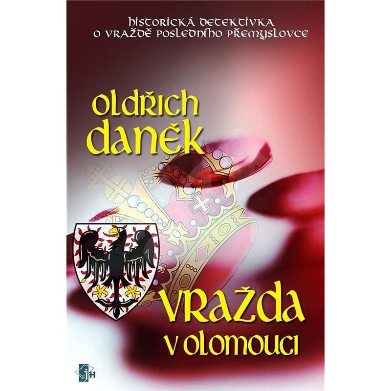 Vražda v Olomouci - Oldřich Daněk