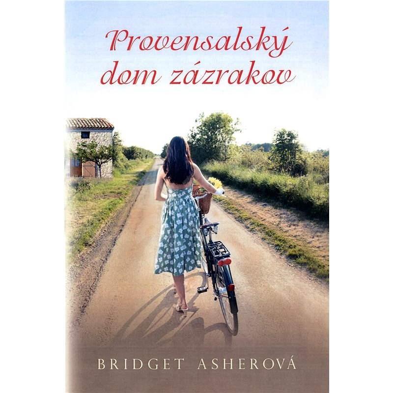 Provensálsky dom zázrakov - Bridget Asher