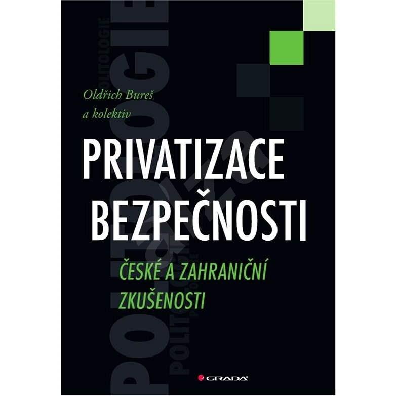Privatizace bezpečnosti - kolektiv a
