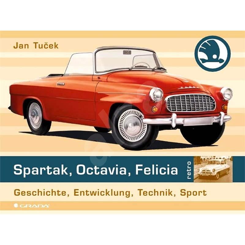 Spartak, Octavia, Felicia (německé vydání) - Jan Tuček