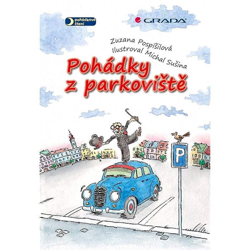 Pohádky z parkoviště - Zuzana Pospíšilová
