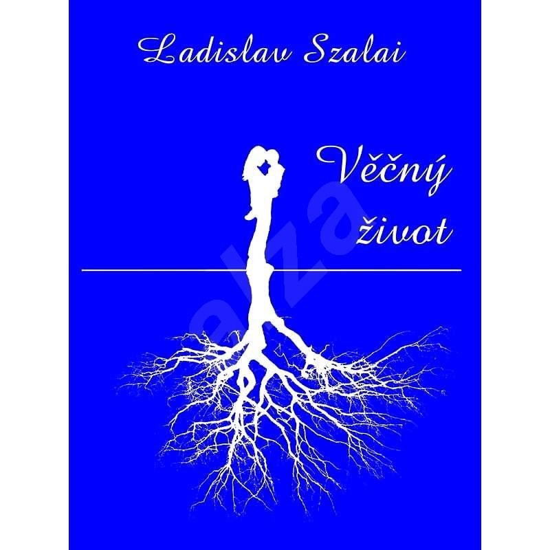 Věčný život - Ladislav Szalai