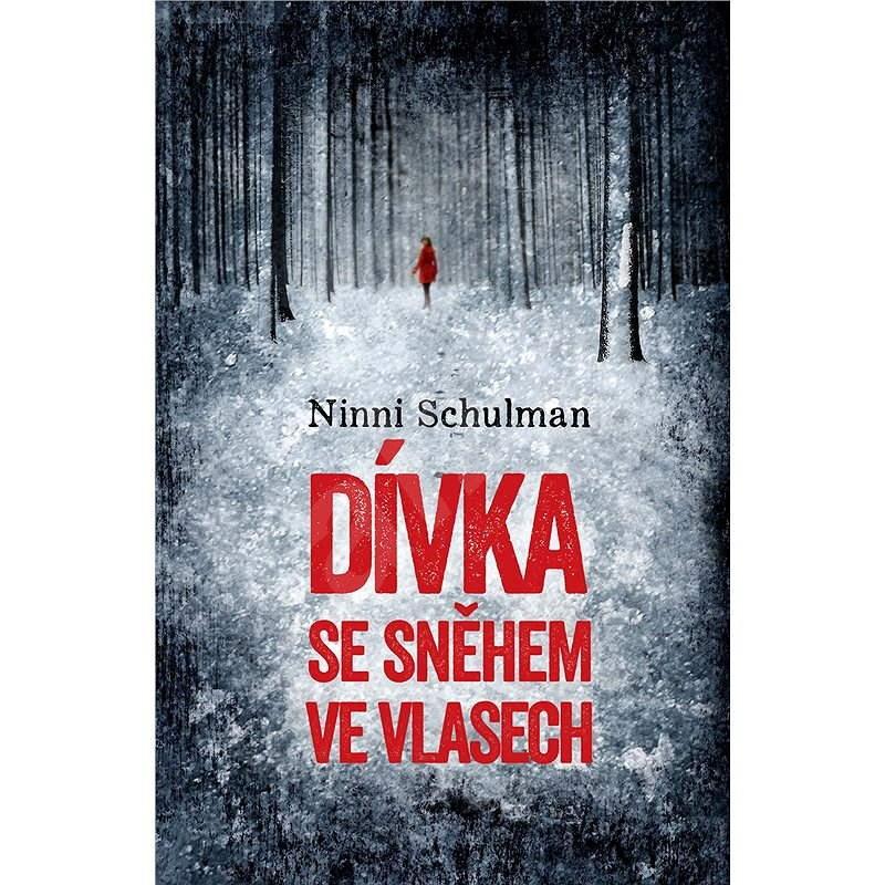 Dívka se sněhem ve vlasech - Ninni Schulman