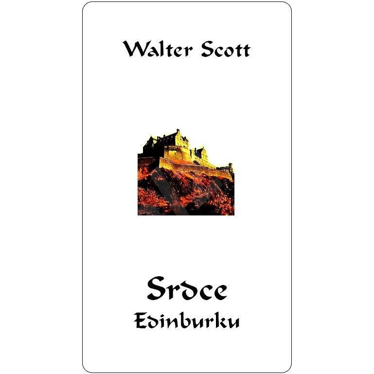 Srdce Edinburku - Walter Scott