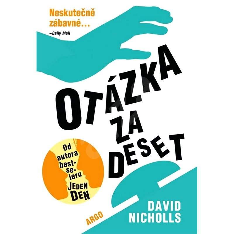 Otázka za deset - David Nicholls