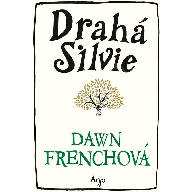 Drahá Silvie - Dawn Frenchová