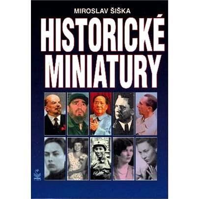 Historické miniatury - Miroslav Šiška