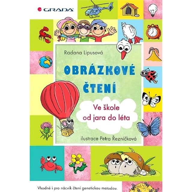 Obrázkové čtení - Ve škole od jara do léta - Petra Řezníčková